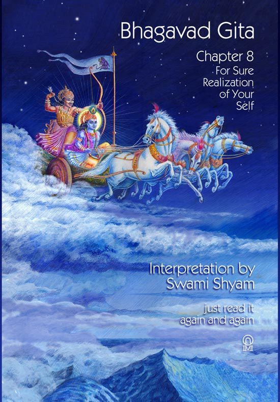Bhagavad Gita- Chapter 8- For Sure Realization of Your Self (2008)
