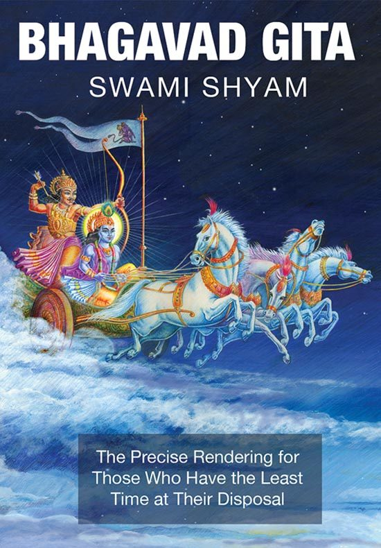 Bhagavad Gita- The Precise Rendering for Those Who Have the Least Time at Their Disposal